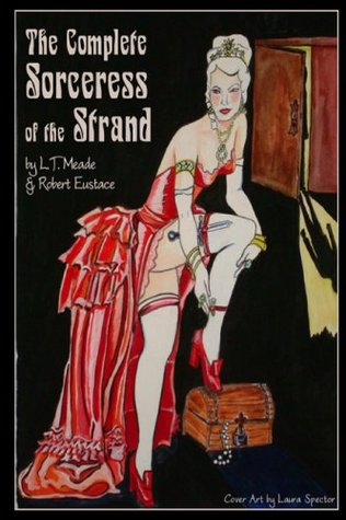 The Sorceress of the Strand by L.T. Meade, Robert Eustace