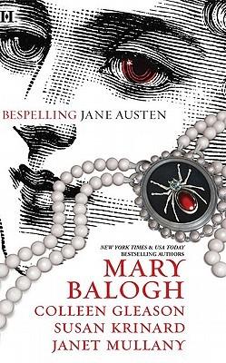 Bespelling Jane Austen by Susan Krinard, Janet Mullany, Mary Balogh, Colleen Gleason
