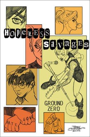 Hopeless Savages Volume 2: Ground Zero by Christine Norrie, Bryan Lee O'Malley, Jen Van Meter, Chynna Clugston Flores, Andi Watson