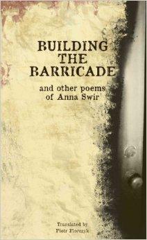 Building The Barricade and Other Poems by Anna Świrszczyńska, Piotr Florczyk