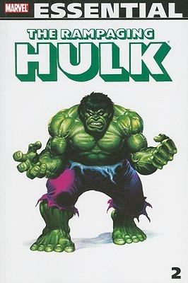 Essential Rampaging Hulk, Vol. 2 by David Anthony Kraft, Jim Shooter, Mike Zeck, Doug Moench, Roger Stern, John Buscema, Bill Flanagan, Gene Colan, J.M. DeMatteis, Lora Byrne, Ron Wilson, Brent Anderson, Bob McLeod