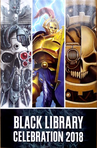 Black Library Celebration 2018 by John French, Joshua Reynolds, David Guymer, Chris Wraight, Aaron Dembski-Bowden