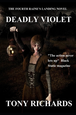 Deadly Violet: The Fourth Raine's Landing Novel by Tony Richards