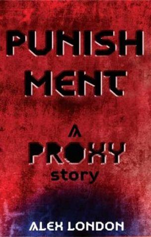 Punishment: A Proxy Story by Alex London