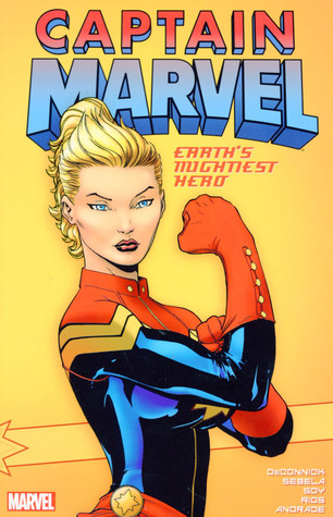 Captain Marvel: Earth's Mightiest Hero Vol. 1 by Felipe Andrade, Emma Ríos, Christopher Sebela, Dexter Soy, Kelly Sue DeConnick