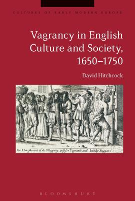 Vagrancy in English Culture and Society, 1650-1750 by David Hitchcock
