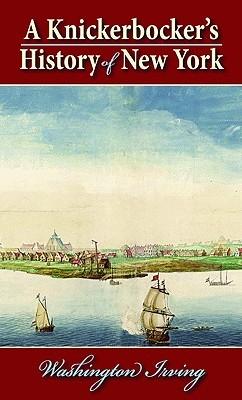 A Knickerbocker's History of New York by Washington Irving, Brian W. Jones