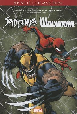Spider-Man/Wolverine by Zeb Wells, Joe Madureira