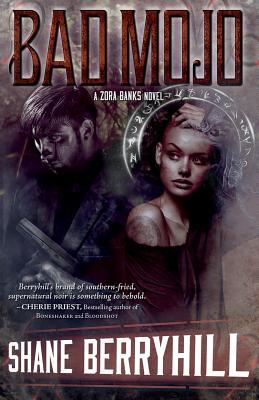 Bad Mojo: A Zora Banks Mystery by Shane Berryhill