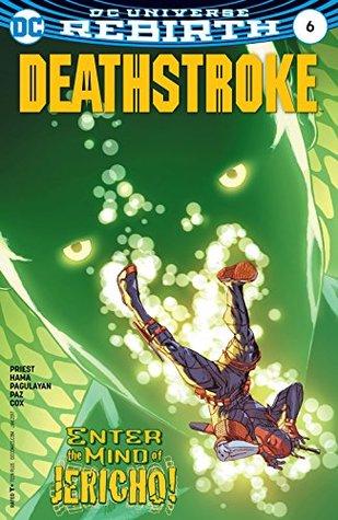 Deathstroke #6 by Christopher J. Priest, Jeromy Cox, Carlo Pagulayan, Jason Paz, Romulo Fajardo Jr., ACO