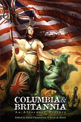 Columbia & Britannia by Adam Chamberlain, Mark Beech, C. Mitchell O'Neal, Alexander Zelenyj, Joe Tangari