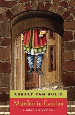 Murder in Canton: A Judge Dee Mystery by Robert Van Gulik