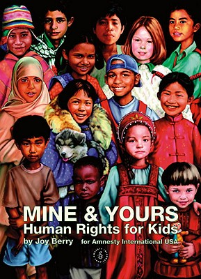 Mine & Yours: Human Rights for Kids by Joy Berry