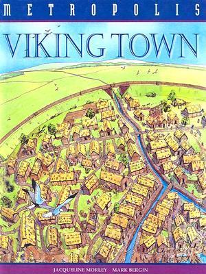 Viking Town by Mark Bergin, Jacqueline Morley