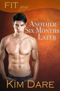 Another Six Months Later by Kim Dare