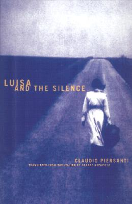 Luisa and the Silence by Claudio Piersanti