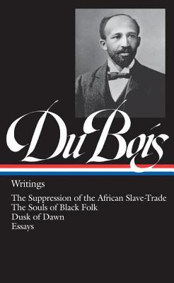 W.E.B. Du Bois: Writings by W. E. B. Du Bois