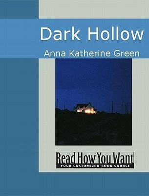 Dark Hollow by Anna Katharine Green
