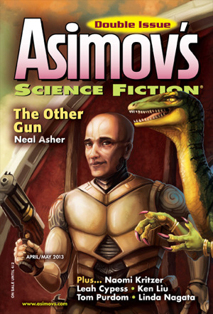 Asimov's Science Fiction, April/May 2013 by Robert Frazier, William John Watkins, Sara Backer, Danny Adams, Leah Cypess, Linda Nagata, Igor Teper, Karl Bunker, Neal Asher, Erwin S. Strauss, Joel Richards, Robert Silverberg, Sheila Williams, David C. Kopaska-Merkel, Norman Spinrad, Geoffrey A. Landis, Ken Liu, Tom Purdom, James Patrick Kelly, Colin P. Davies, Naomi Kritzer, Alan Wall