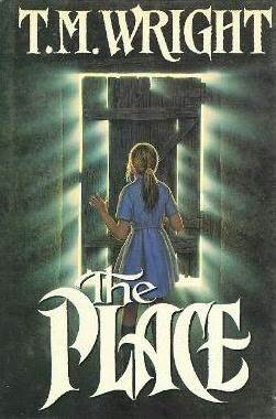The Place by T.M. Wright