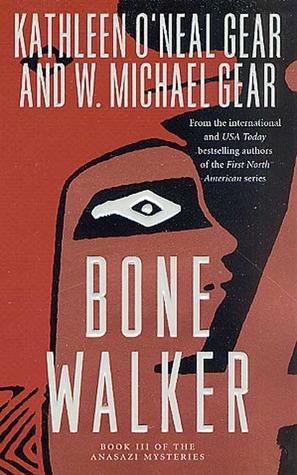 Bone Walker by Kathleen O'Neal Gear, W. Michael Gear