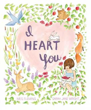 I Heart You by Sarah Jane Wright, Meg Fleming