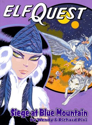 Siege at Blue Mountain: Book Five in the Elfquest Graphic Novel Series by Wendy Pini, Richard Pini, Delfin Barral