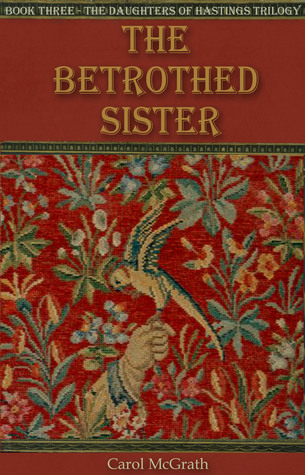 The Betrothed Sister by Carol McGrath