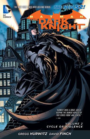 Batman: The Dark Knight, Volume 2: Cycle of Violence by Vicente Cifuentes, Mico Suayan, Gregg Andrew Hurwitz, Juan José Ryp, Richard Friend, David Finch