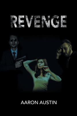 Revenge by Aaron Austin
