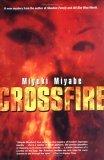 Crossfire by Deborah Stuhr Iwabuchi, Anna Husson Isozaki, 宮部 みゆき, Miyuki Miyabe