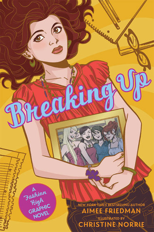 Breaking Up (Fashion High Graphic Novel) by Aimee Friedman, Christine Norrie