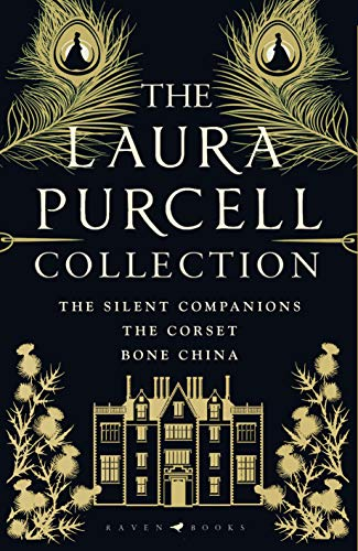 Laura Purcell Collection: The Silent Companions, The Corset and Bone China by Laura Purcell