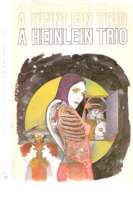 A Heinlein Trio by Robert A. Heinlein