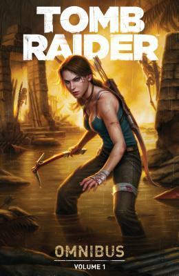 Tomb Raider Omnibus Volume 1 by Gail Simone, Nicolas Daniel Selma, Derlis Santacruz, Rhianna Pratchett