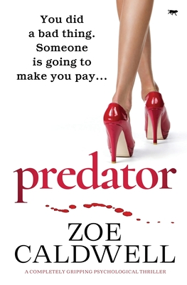 Predator: an absolutely gripping psychological serial killer thriller by Zoe Caldwell