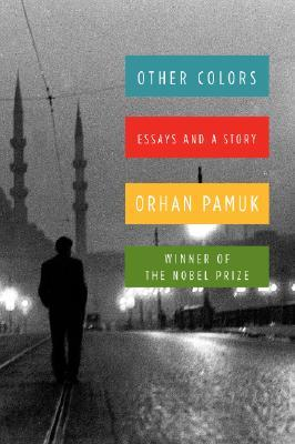 Other Colors: Essays and A Story by Orhan Pamuk
