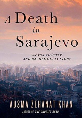 A Death in Sarajevo by Ausma Zehanat Khan