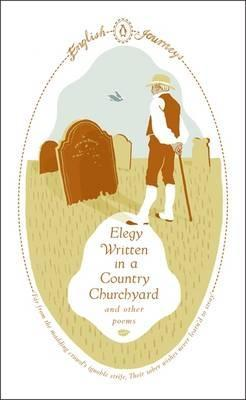 Elegy Written in a Country Churchyard and Other Poems by William Cowper, Edward Thomas, Alexander Pope, Thomas Gray, Samuel Taylor Coleridge, Oliver Goldsmith, William Wordsworth, Thomas Hardy, Emily Brontë, Charles Cotton, Gerard Manley Hopkins, James Thomson, John Clare
