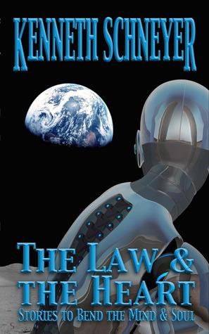 The Law & the Heart: by Liz Argall, Kenneth Schneyer, Gareth D. Jones