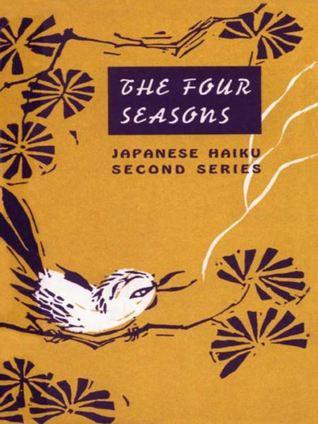 The Four Seasons by Yosa Buson, Shiki, Kobayashi Issa, Matsuo Bashō