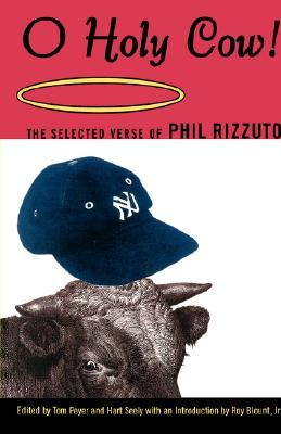 O Holy Cow!: The Selected Verse by Tom Peyer, Phil Rizzuto, Hart Seely