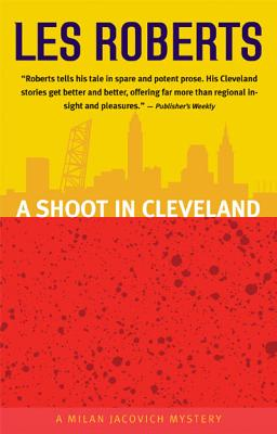 A Shoot in Cleveland: A Milan Jacovich Mystery by Les Roberts
