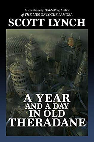 A Year and a Day in Old Theradane by Elizabeth Bear, Scott Lynch, Katherine Addison