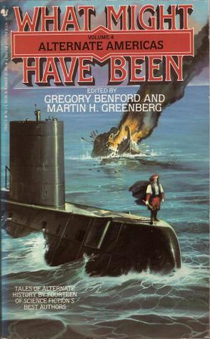 Alternate Americas by Martin Harry Greenberg, Gregory Benford