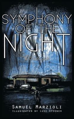 Symphony of the Night: A Chapbook by Samuel Marzioli