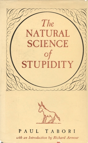 The Natural Science of Stupidity by Paul Tabori