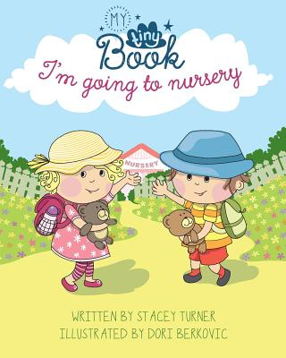 Im Going to Nursery by Stacey Turner