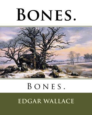 Bones. by Edgar Wallace