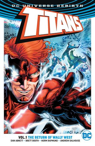 Titans, Vol. 1: The Return of Wally West by Carrie Strachan, Norm Rapmund, Dan Abnett, Andrew Dalhouse, Carlos M. Mangual, Brett Booth